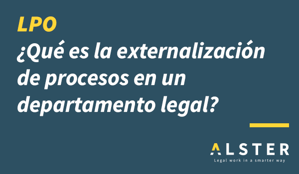 ¿Qué es Legal Process Outsourcing – LPO?